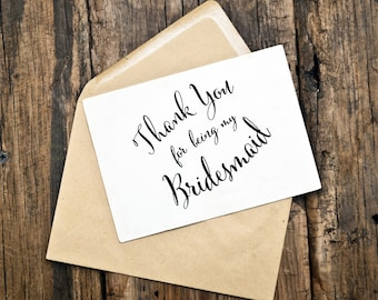 Bridesmaid Thank You Card, Thank You for being my Bridesmaid, Maid of Honor, Flower Girl, Groomsmen, Best Man