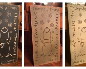 """Custom Carved Wooden Sign - """"Thumpety Thump Thump - Frosty"""""""