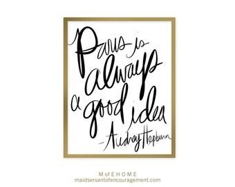 Paris is Always a Good Idea, Audrey Hepburn Quote Art Printable with Handwritten Script 8x10 Wall Art