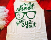 BACK IN STOCK!! Different colors available! // You'll Shoot Your Eye Out Christmas Story spoof raglan baseball t-shirt w/ rhinestone detail