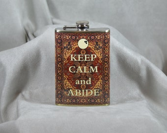 Keep Calm and Abide - So says the Dude as Inspired by The Big Lebowski 8 oz stainless steel flask