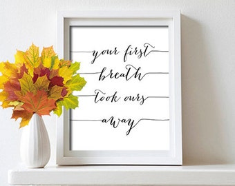 Your first breath took ours away, Nursery Art, Nursery Print, Baby Nursery Decor, Nursery Wall Art, Nursery Quote, Baby nursery wall art