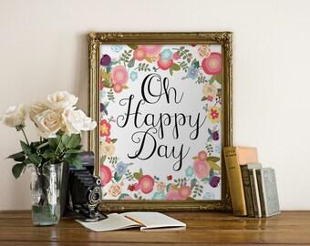 "PRINTABLE Art ""Oh Happy Day"" Typography Art Print Floral Print Floral Art Floral Wall art Nursery Art Nursery Print Home Decor"