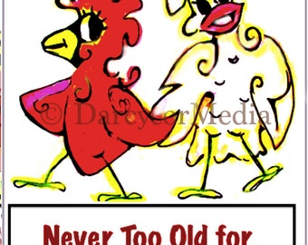 Romantic Birthday with Never Too Old Chicken for Her and Him