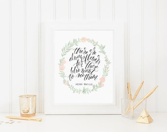 Printable Calligraphy Quote Digital Download - There are always flowers for those who want to see them - Henri Matisse