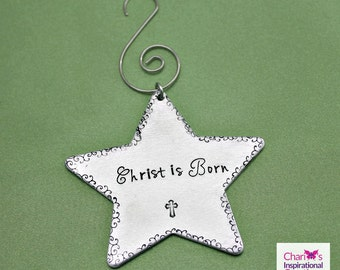 After Christmas Sale Hand stamped Christ is Born Star Ornament