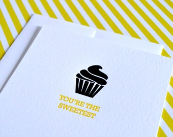 You're the Sweetest :  Letterpress Notecard