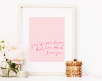 Wall Art Print | Girls | You'll never know dear how much I love you
