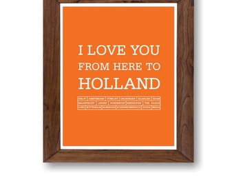 I love you from here to Holland - Art Prints and Art Posters, Digital print 8 x 10