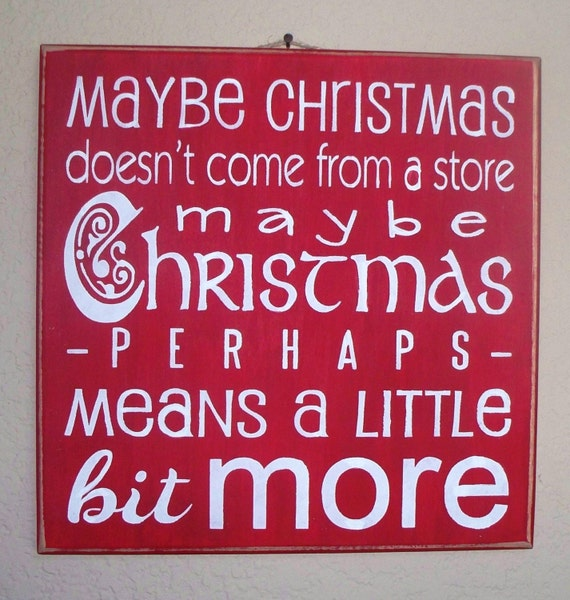 Mr. GRINCH  /  Maybe Christmas Doesn't come from a Store - Red and White Christmas sign -   Wooden Christmas signs