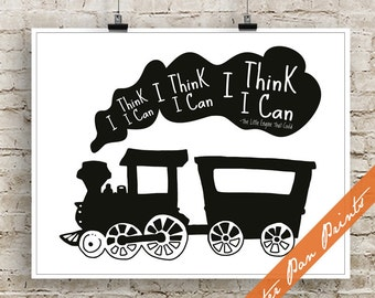 I Think I Can, I Think I Can, I Think I Can - The Little Engine that Could inspired Print (Unframed) (featured in Black ) Peter Pan Prints