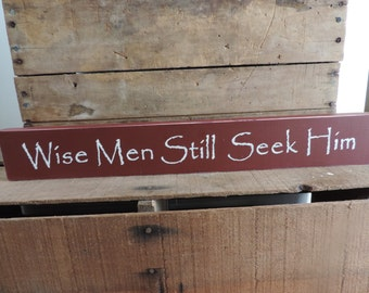 Wise Men Still Seek Him Sign, Shelf Sitter, Christmas Decor, Wooden Sign