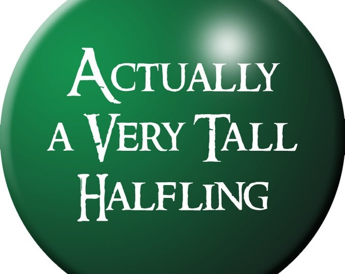 Actually a Very Tall Halfling button