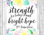 strength for today and bright hope for tomorrow - watercolor multi - 8x10 DIGITAL print file - INSTANT DOWNLOAD printable - hymn lyric