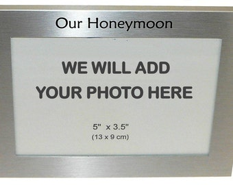 Your Own Photo In A Frame - Our Honeymoon - photo frame - 5 x 3.5 inches photo size - aluminium satin silver colour- MF0029PHOTO