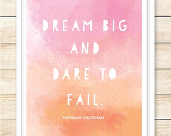 Dream Big And Dare To Fail, Motivational Quote, Art Print, Gift, Orange, Pink Wall Art, Watercolor Decor, Watercolor Print, coffeeandcoco