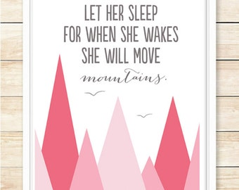 Let Her Sleep For When She Wakes..,Nursery Print, Printable Wall Art, Moutain, Minimalistic,Playroom Art, New Baby Gift, Pink, coffeeandcoco