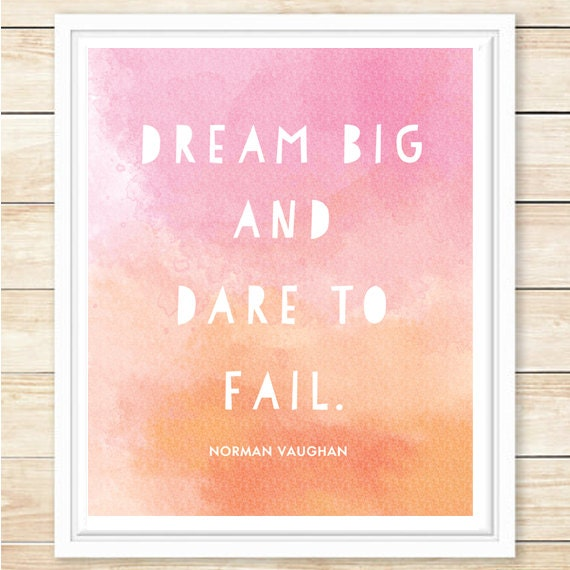 Dare Quotes: Dream Big And Dare To Fail Motivational Quote Art Print