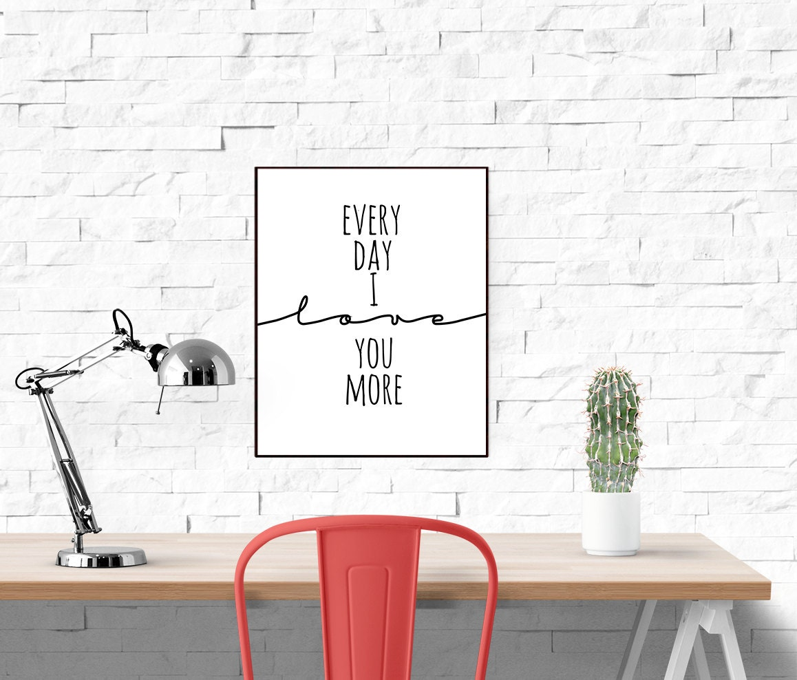 Love Printable Wall Art Everyday I Love You More Poster Love Art