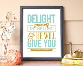 """Bible Verse Print Wall Decor Typography print Bible Verse - """"Delight yourself in the Lord...give you the desires of your heart."""" Psalm 37:4"""