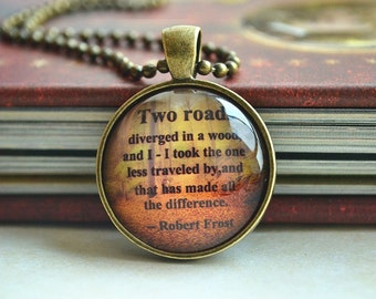 Robert Frost Poem Quotes Necklace,Saying'Two roads diverged in a wood...' Inspirational poetry quote necklace, Inspiring jewelry (XL012)