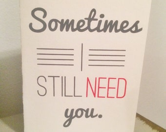 Sometimes I Still Need You Card
