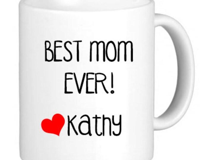 """Ceramic Mug, """"Best Mom Ever!"""" Mug, Quote Mug, Gift Idea for Her"""
