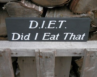 Diet Did I Eat That country decor wood sign