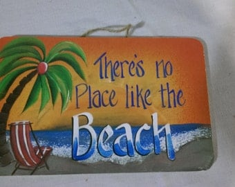 "There's No Place Like The Beach -   8"" x 5.5"""