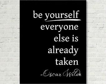 be yourself everyone else is already taken, Oscar Wilde Wall Art Positive Fun Motivational Saying Print Digital Art Graphics Download