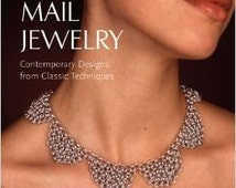 Chain Mail Jewelry: Contemporary Designs from Classic Techniques by Terry Taylor and Dylon Whyte