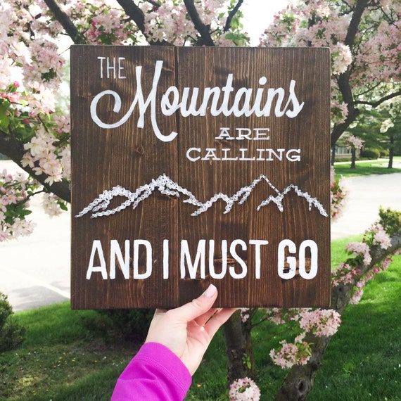 Mountains string art the mountains are calling and i must go for The mountains are calling and i must go metal sign