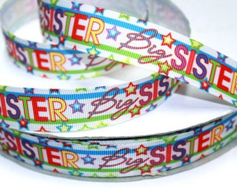 7/8 inch BIG SISTER - (NEWEST) - Printed Grosgrain Ribbon for Hair Bow