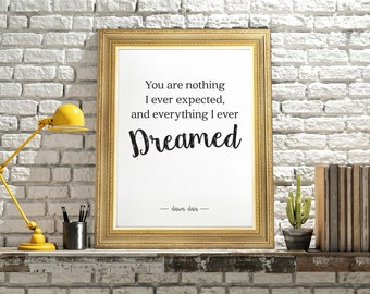 Printable. Everything I Dreamed - Wall art - print wall decoration - hand lettered typographic print