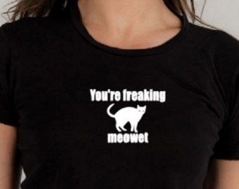 Cute cat TShirt, Freaking out, cats meow, cat shirt, crazy cat lady, graphic tee, gifts under 20, ladies shirt, mens T shirt, funny tshirt,