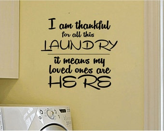 Wall Decal - I am thankful for all this Laundry.... Inspirational Wall Art
