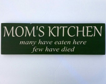 Moms Kitchen - Many Have Eaten Here, Few Have Died Sign, Kitchen, House Sign, Wood Sign, Funny, Painted