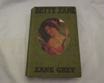 1903 Antique Book Betty Zane by Zane Grey, Authors First Novel (Scarce)