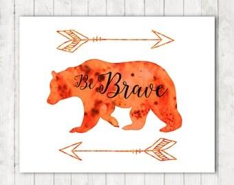 Be Brave, Nursery Print, Bear Art Print, Printable Art, Wildlife Art, Watercolor Bear, Typography Quote