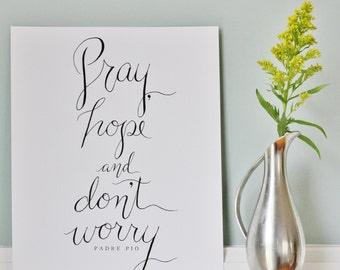 Pray Hope and Don't Worry Padre Pio 5x7 Print