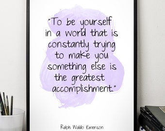 To be yourself (...), Ralph Waldo Emerson , Alternative Watercolor Poster, Wall art quote, Motivational quote, Inspirational quote,