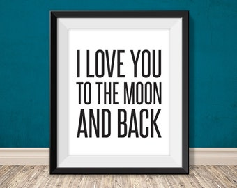i love you to the moon and back // love printable poster PDF // love sign // DIY art print // home decor (straight forward)