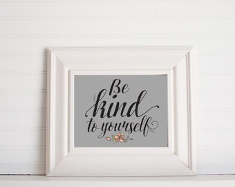 Be kind to yourself digital print