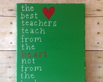 The Best Teachers teach from the heart. - on Canvas