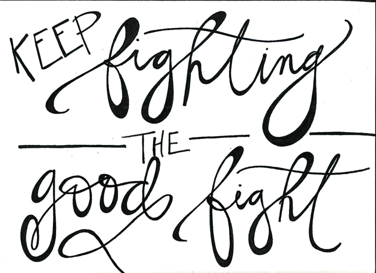 Quotes About Fighting The Good Fight: Keep Fighting The Good Fight