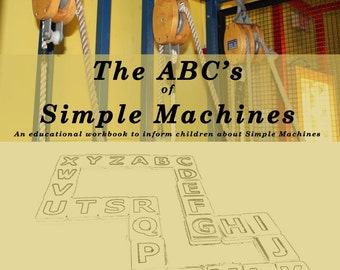 The ABC's of Simple Machines Workbook (Downloadable PDF)