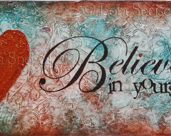 Believe in Yourself Original Textured Painting Mixed Media Oil Acrylic Pastel Pigments Painting 6x12 inches Inspirational