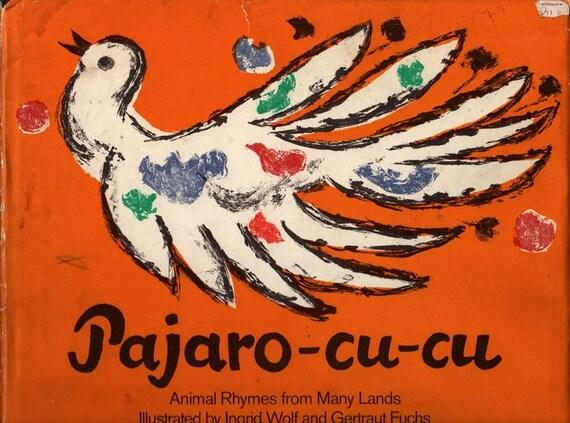 Pajaro-cu-cu + Ingrid Wolf and Gertraut Fuchs + 1967 + Vintage Kids Book