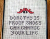 Oz - Dorothy is Proof Shoes Can Change Your Life Framed Counted Cross Stitch