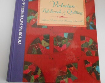 Victorian Patchwork & Quilting by Arlene Detorre and Beverly Maxvill